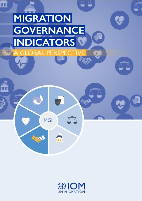 Migration Governance Indicators: A Global Perspective
