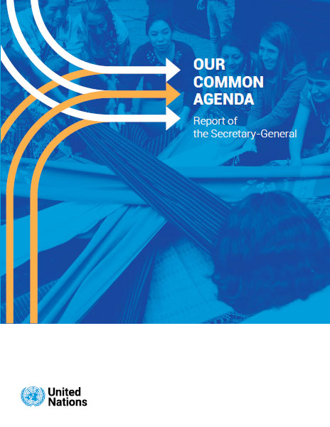 "Secretary-General's report on ""Our Common Agenda"""